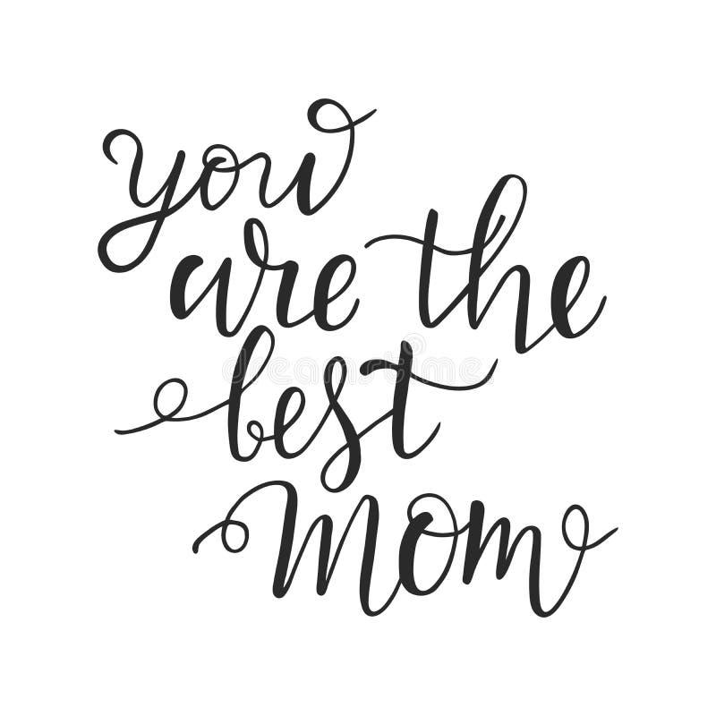 Siete la migliore cartolina d'auguri del testo di calligrafia della mamma Iscrizione del manifesto con lettere di citazione di ti illustrazione di stock