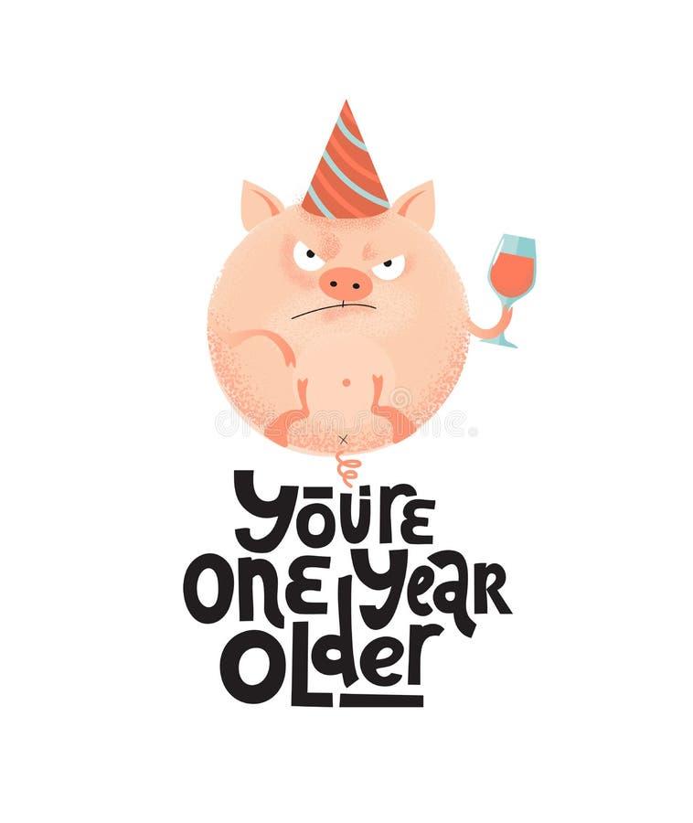 Siete una di umore divertente di anno pi? vecchia citazione, comico, nero con il maiale rotondo arrabbiato con il bicchiere di vi royalty illustrazione gratis