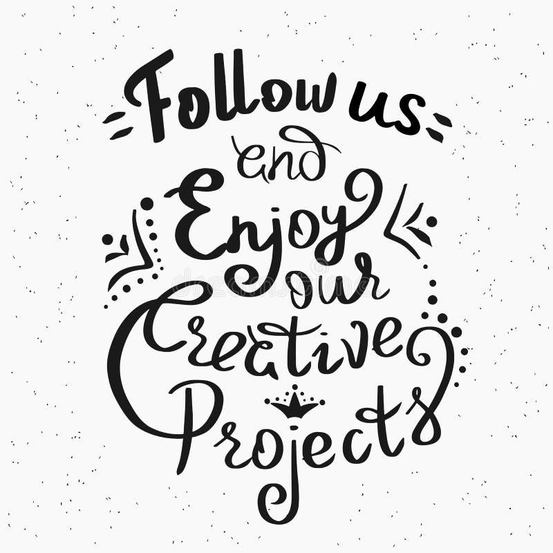 Siga-nos e aprecie-o nossos projetos criativos ilustração do vetor