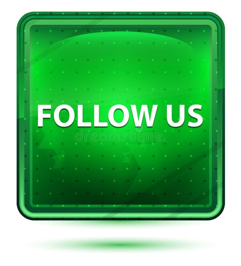 Siga-nos a luz de néon - botão quadrado verde ilustração stock