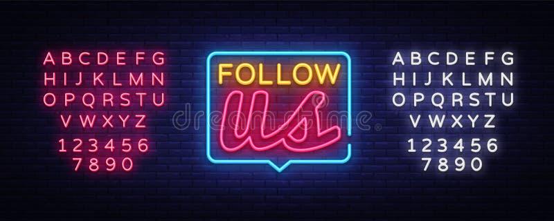 Siga-nos o vetor de néon do texto Siga-nos o sinal de néon, molde do projeto, projeto moderno da tendência, quadro indicador de n ilustração do vetor