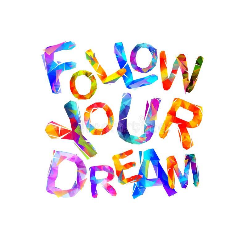 Siga seu sonho Inscrição da motivação ilustração do vetor