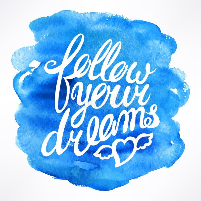 Siga seus sonhos ilustração do vetor