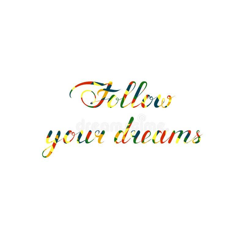 Siga seus sonhos texto heterogêneo ilustra??o do mosaico r r Elemento caligr?fico para ilustração royalty free