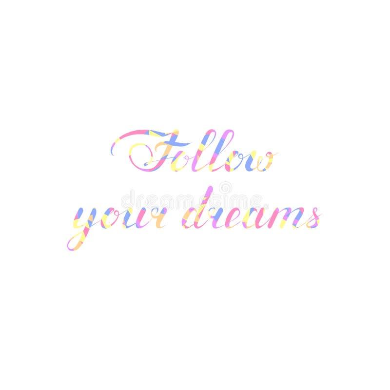 Siga seus sonhos texto heterog?neo ilustra??o do mosaico r r Elemento caligr?fico para ilustração stock