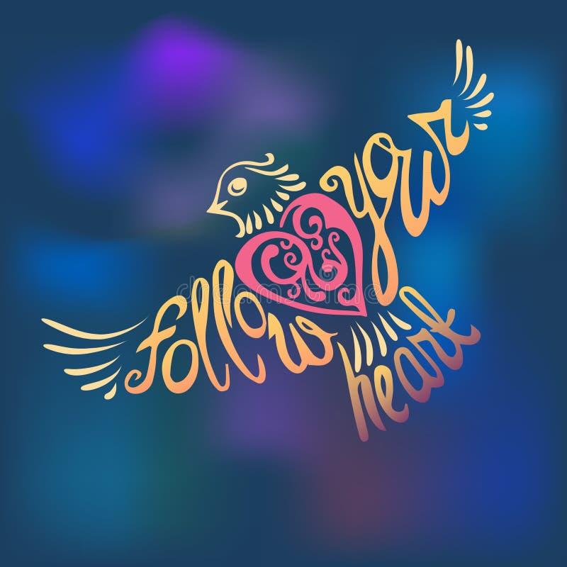 Siga su fondo del corazón Letras dibujadas mano de la inspiración libre illustration