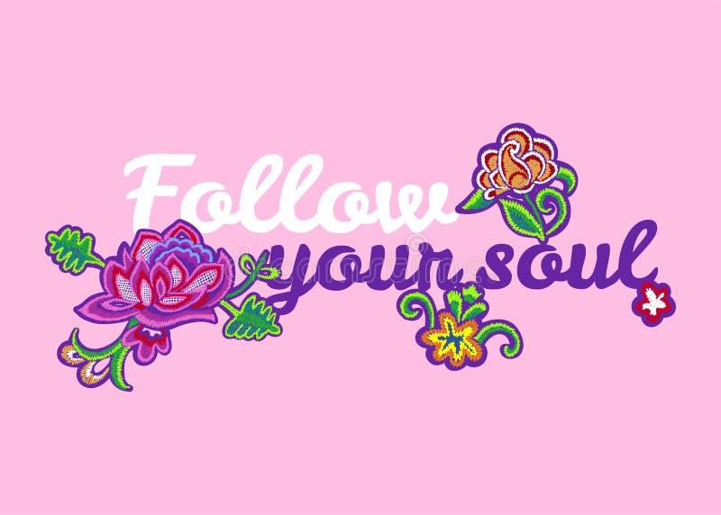 Siga su lema del alma con las flores del bordado ilustración del vector
