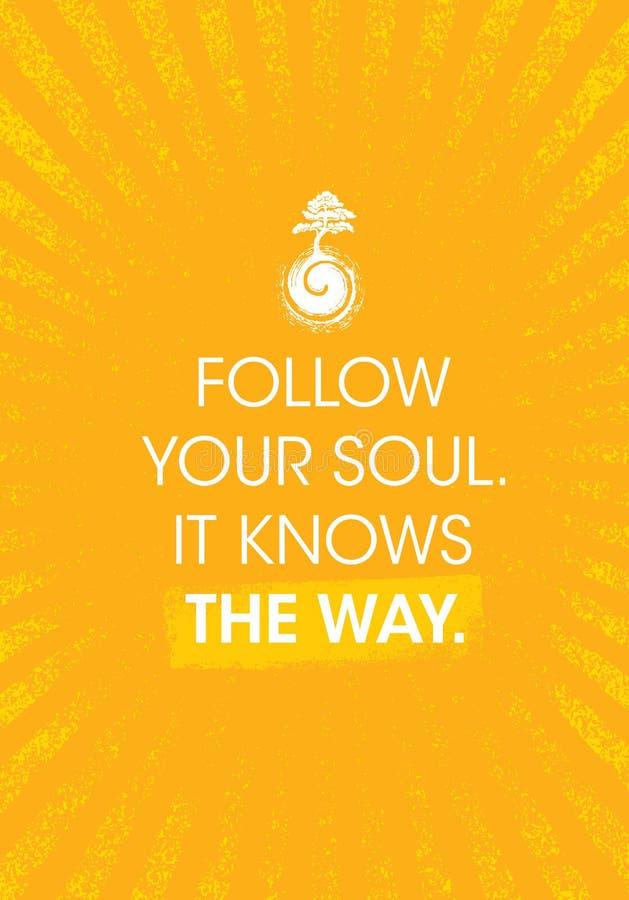 Siga sua alma Conhece a maneira Molde do cartaz de Zen Inspiring Creative Motivation Quote Tipografia do vetor ilustração do vetor
