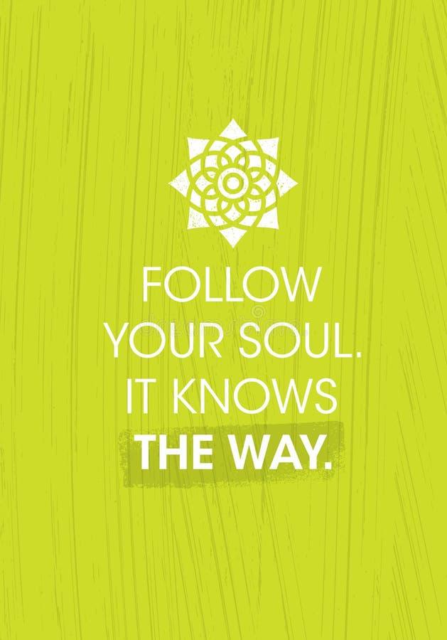 Siga sua alma Conhece a maneira Molde do cartaz de Zen Inspiring Creative Motivation Quote Tipografia do vetor ilustração stock