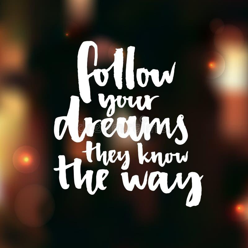 Siga sus sueños, ellos conocen la manera Cita inspirada sobre vida y amor ilustración del vector