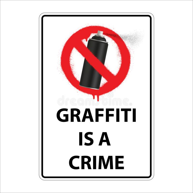 Sign graffiti is a crime. Prohibition sign. Vector illustration. Eps 10 stock illustration