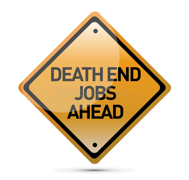 Sign indicating that dead-end jobs are ahead royalty free illustration