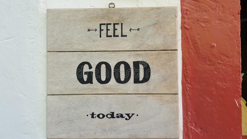 Signboard with the text feel good today stock photography