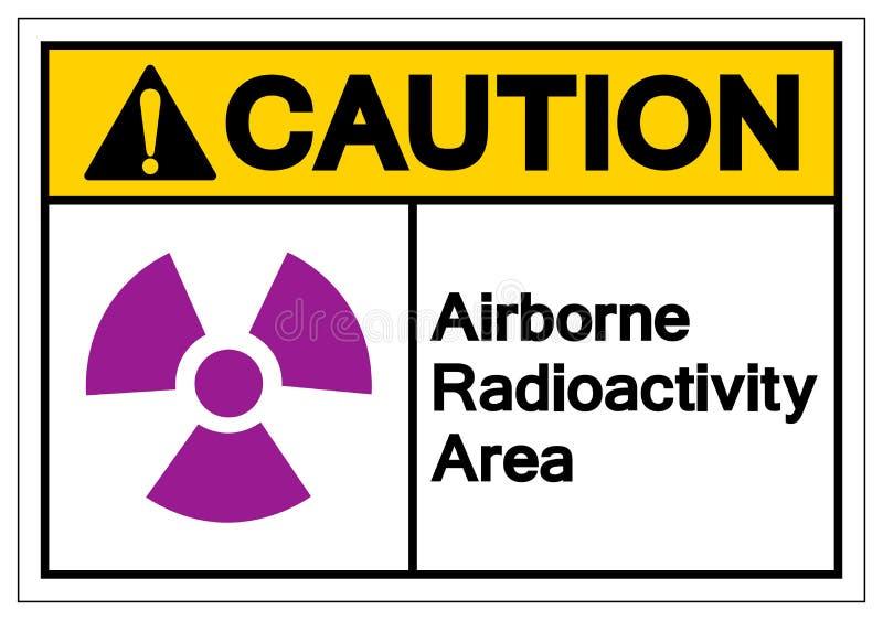 Signe a?roport? de symbole de r?gion de radioactivit? de pr?caution, illustration de vecteur, isolat sur le label blanc de fond E illustration stock