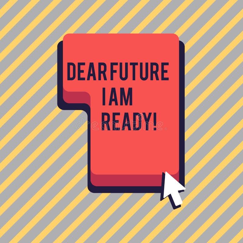 Signe des textes me montrant à cher avenir suis prêt Situation conceptuelle d'action d'état de photo étant direction entièrement  illustration de vecteur