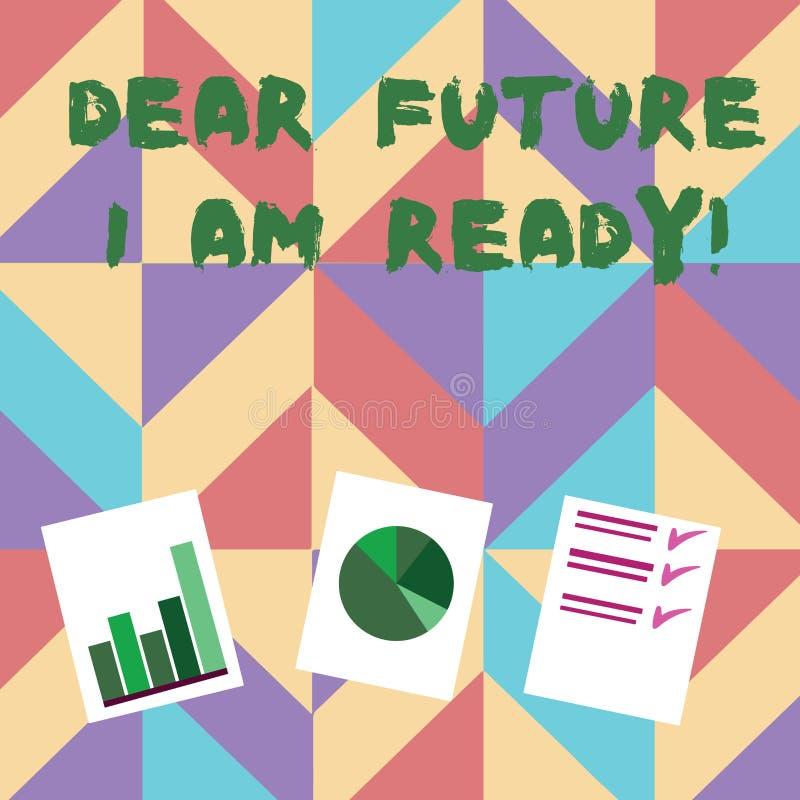 Signe des textes me montrant ? cher avenir suis pr?t ?tat appropri? de photo conceptuelle pour l'action ou la situation ?tant ent illustration libre de droits