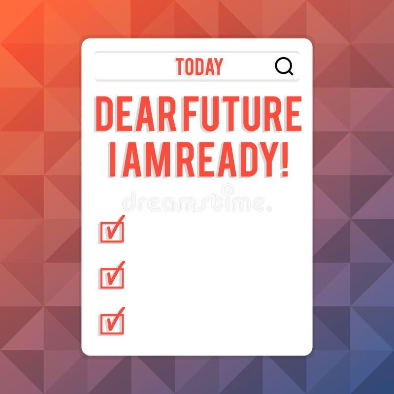 Signe des textes me montrant ? cher avenir suis pr?t ?tat appropri? de photo conceptuelle pour l'action ou la situation ?tant ent illustration stock