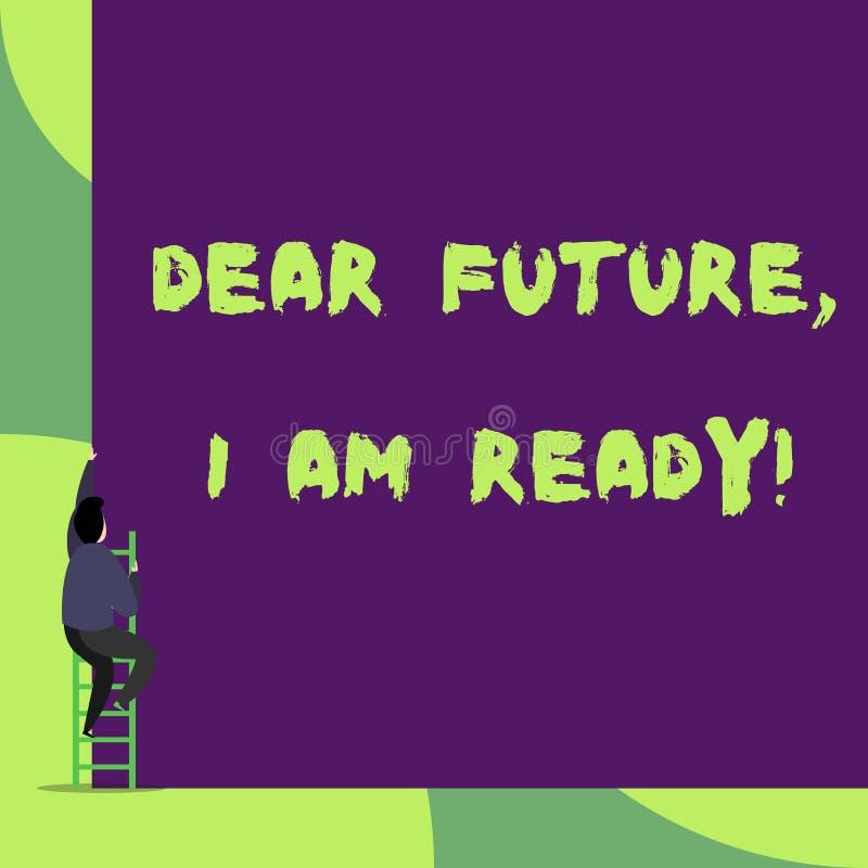 Signe des textes me montrant ? cher avenir suis pr?t Photo conceptuelle sûre pour aller de l'avant ou pour faire face aux futurs  illustration de vecteur