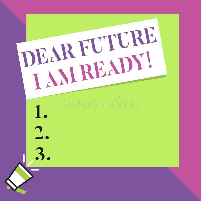 Signe des textes me montrant ? cher avenir suis pr?t Situation conceptuelle d'action d'état de photo étant grand à angle droit vi illustration stock