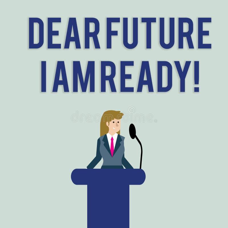 Signe des textes me montrant ? cher avenir suis pr?t ?tat appropri? de photo conceptuelle pour l'action ou la situation ?tant ent illustration de vecteur
