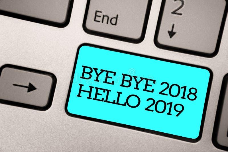 Signe des textes montrant à au revoir 2018 bonjour 2019 La photo conceptuelle commençant le message de motivation 2018 de nouvell images stock