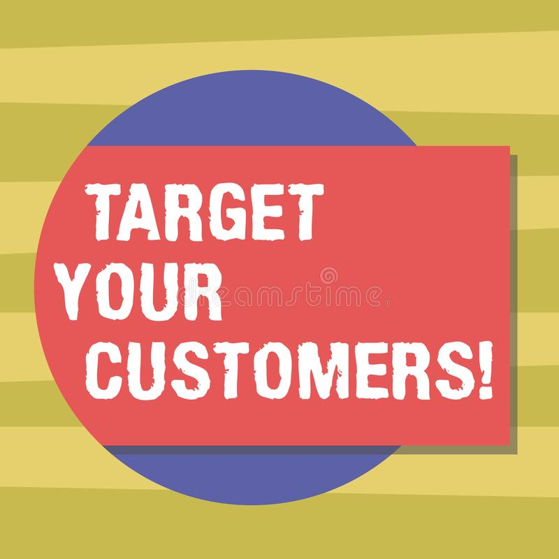Signe des textes montrant à cible vos clients But conceptuel de photo ces clients qui sont le plus susceptibles d'acheter de vous illustration stock
