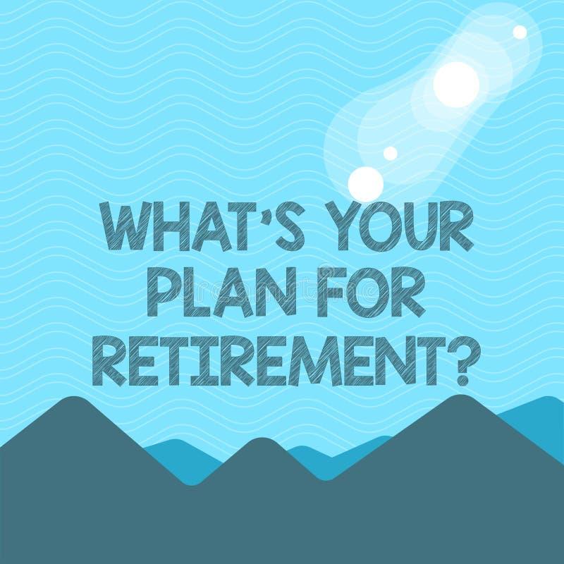 Signe des textes montrant à quel S votre plan pour Retirementquestion La photo conceptuelle a pensé tous les plans quand vous éle illustration libre de droits