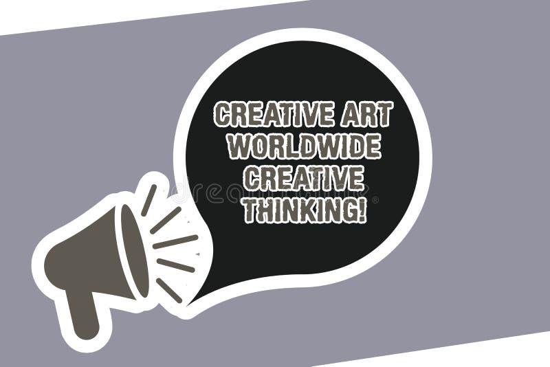 Signe des textes montrant Art Worldwide Creative Thinking créatif Mégaphone moderne global de conception de créativité de photo c illustration de vecteur