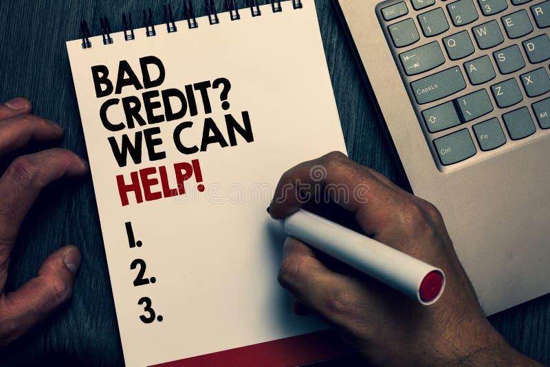 Signe des textes montrant la mauvaise question de crédit que nous pouvons aider L'emprunteur conceptuel de photo avec des mots éc images stock