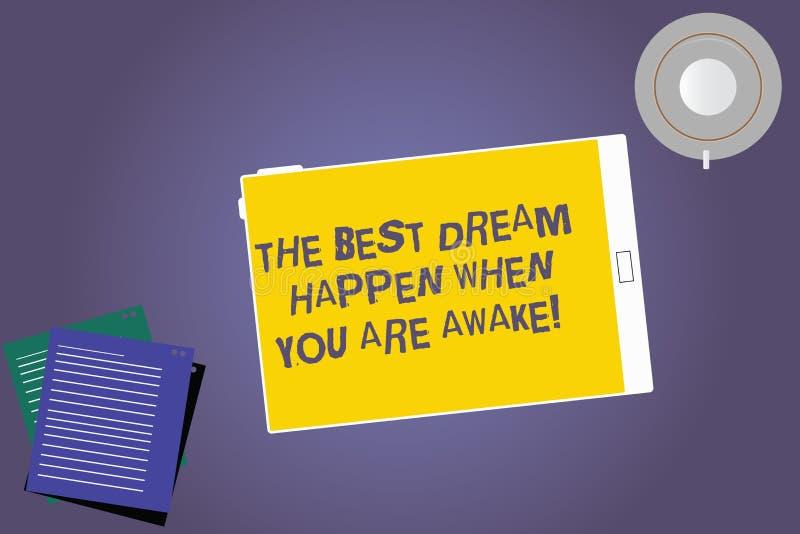 Signe des textes montrant le meilleur rêve pour se produire quand vous êtes éveillé Arrêt conceptuel de photo rêvant la Tablette  illustration stock