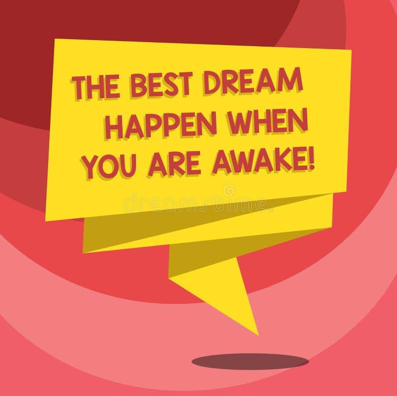 Signe des textes montrant le meilleur rêve pour se produire quand vous êtes éveillé Arrêt conceptuel de photo rêvant le ruban 3D  illustration stock