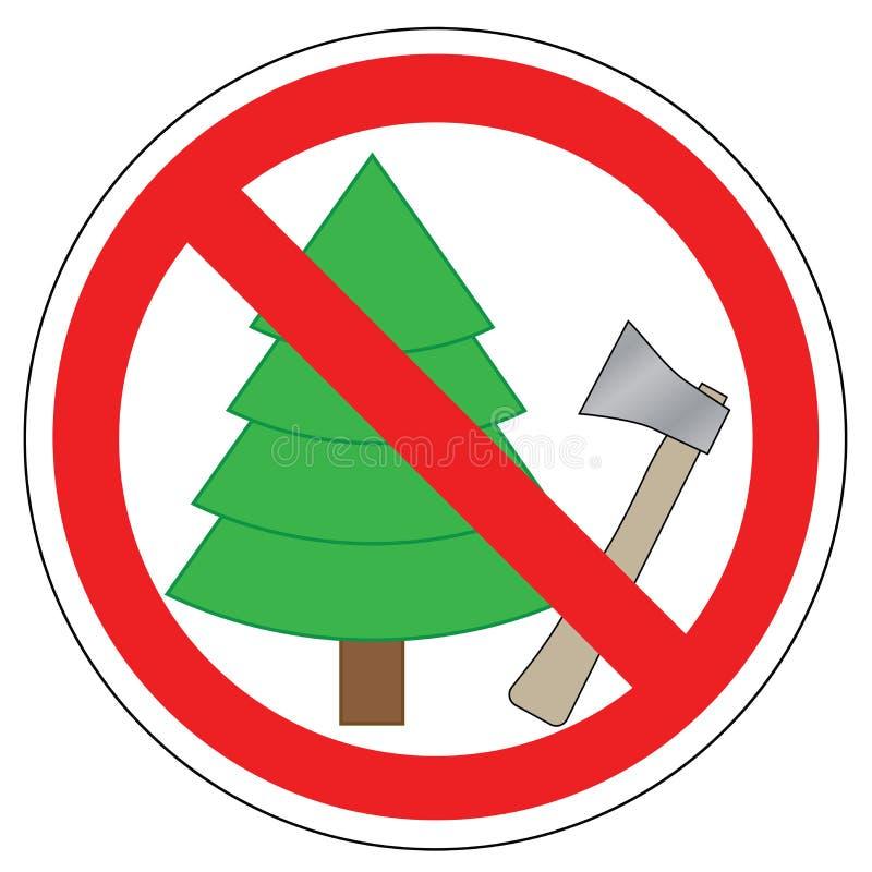 Signe interdit des arbres et de la hache d'utilisation Interdiction d'arbre de Noël de coupe illustration libre de droits