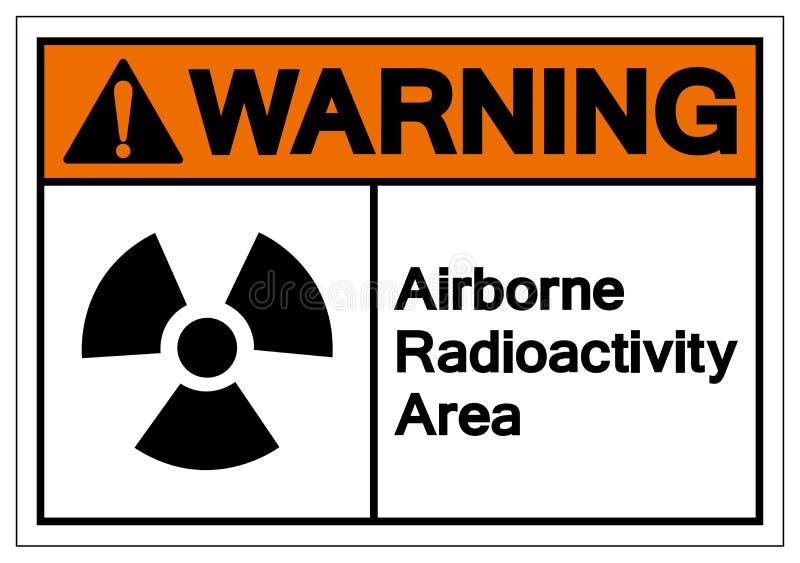 Signe a?roport? de avertissement de symbole de r?gion de radioactivit?, illustration de vecteur, isolat sur le label blanc de fon illustration de vecteur