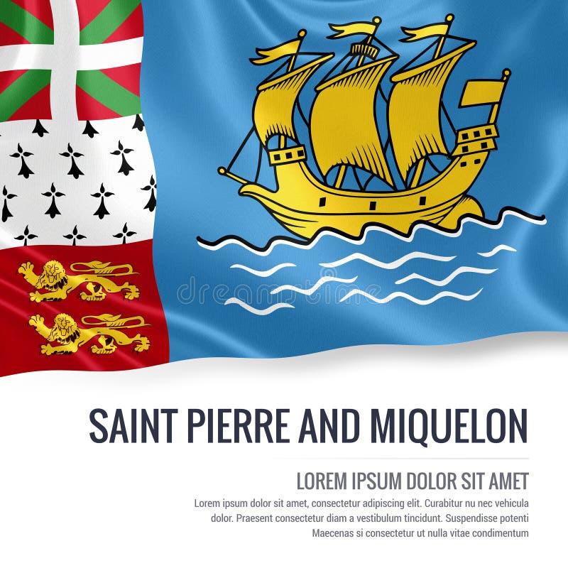 Silky flaga saint pierre i Miquelon falowanie na odosobnionym białym tle z białym teksta terenem dla twój ogłoszenie wiadomości royalty ilustracja