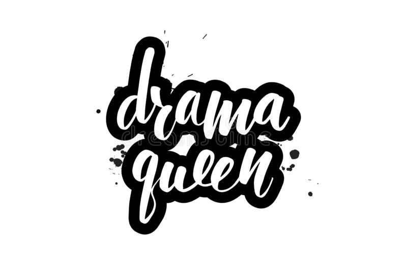 Lettering drama queen. Inspirational handwritten brush lettering drama queen. Vector calligraphy illustration isolated on white background. Typography for vector illustration