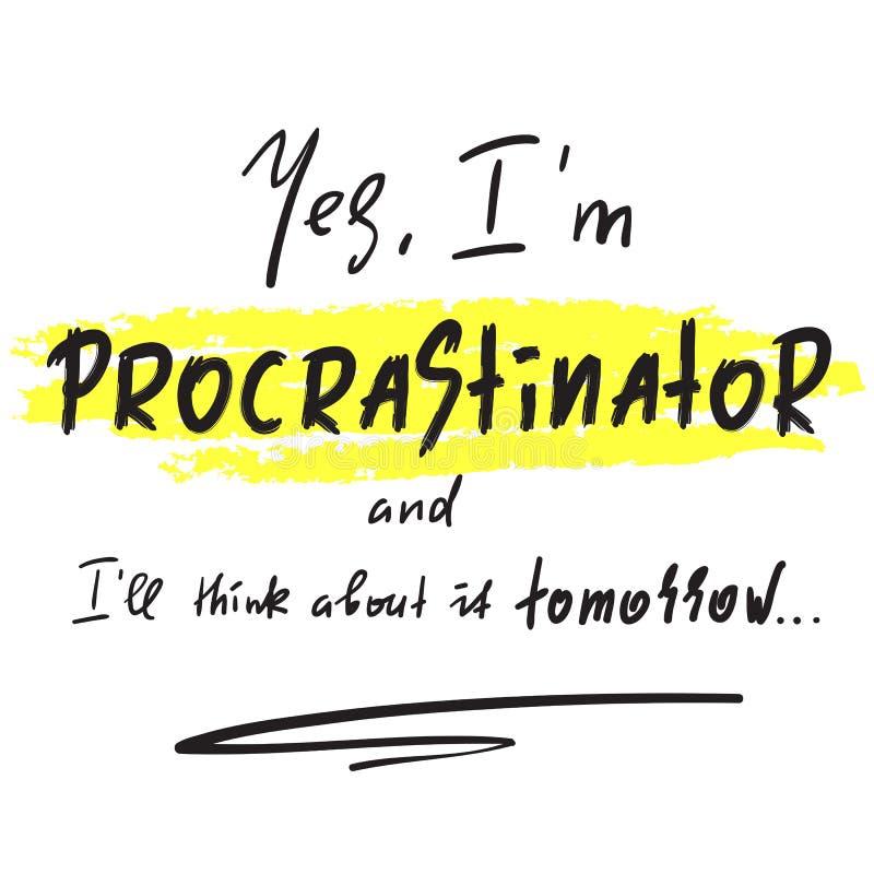 Sim eu ll do ` do procrastinador e do I do ` m penso sobre ele amanhã ilustração stock