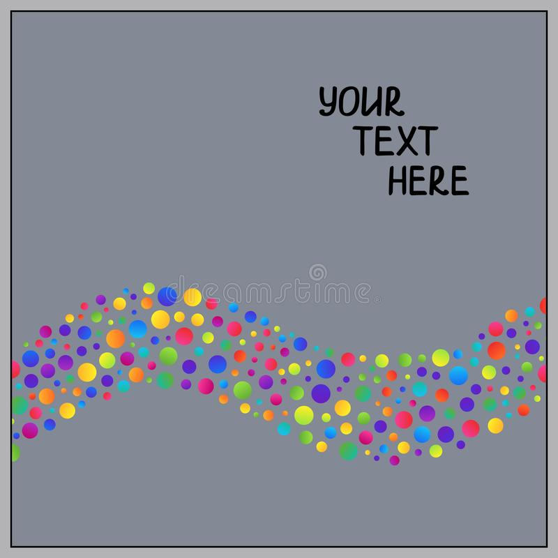 Simple Background of Gradient Colorful Circles on Grey Backdrop. Universal Abstract Template with Rainbow Circles in Form of Wave for your Text, Information royalty free illustration