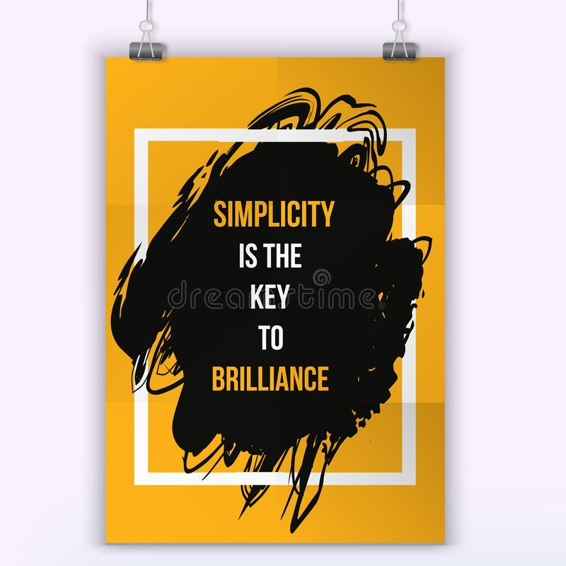 Simplicity quote typography. Wise massage about work. Vector motivation quote. Grunge poster. Typographic wisdom card. For print, wall poster vector illustration
