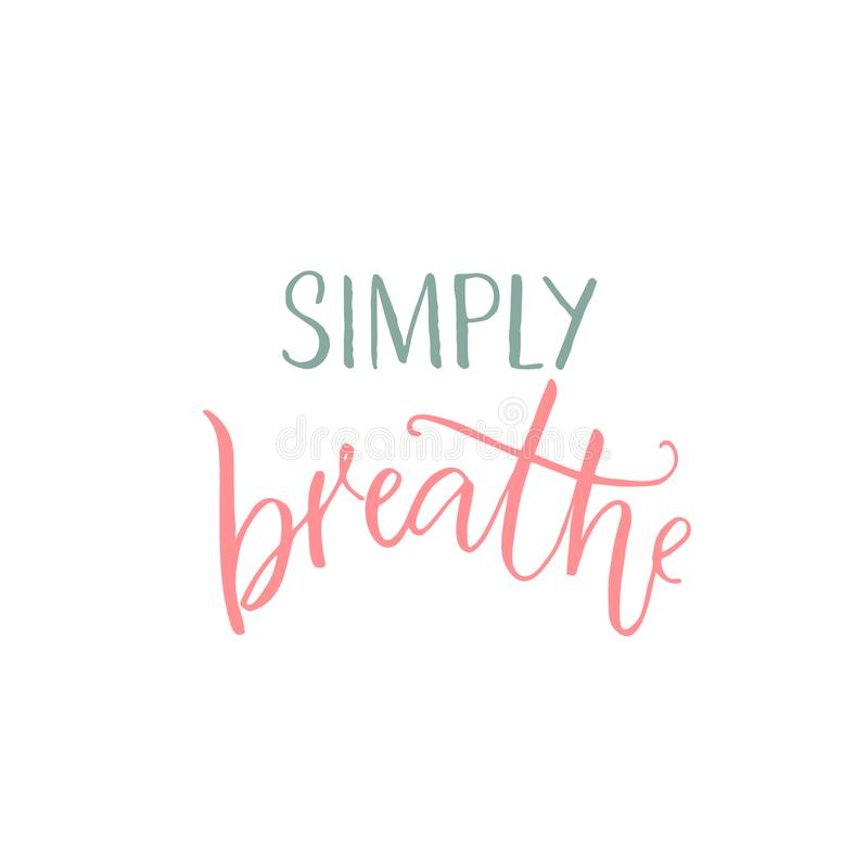 Simply breathe. Inspirational quote, pink and blue caption on white background.  vector illustration