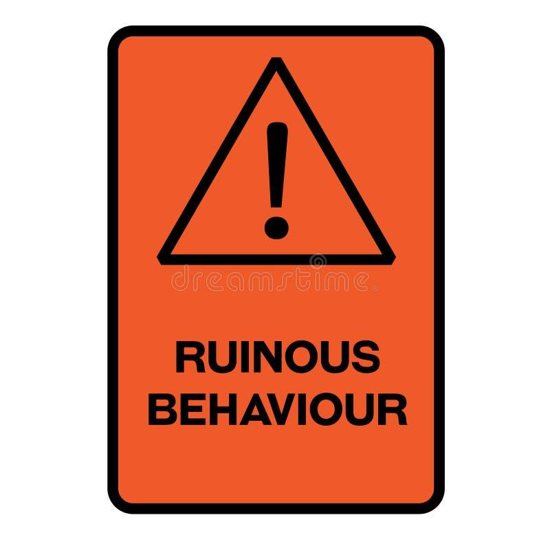 Sinal de aviso ruinoso do comportamento ilustração do vetor