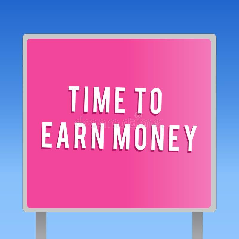Sinal do texto que mostra a hora de ganhar o dinheiro A foto conceptual obtém paga para o trabalho feito investe no negócio ou na ilustração do vetor