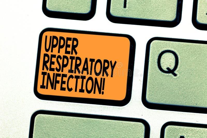Sinal do texto que mostra a infecção respiratória superior Doenças conceptuais da foto causadas por uma chave de teclado aguda da foto de stock