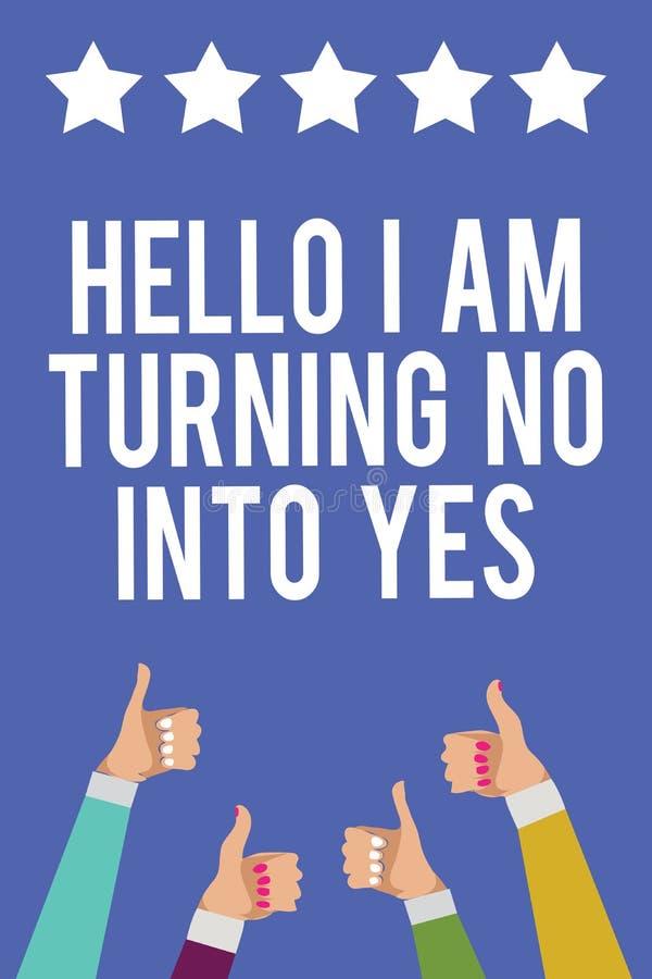 Sinal do texto que mostra o olá! que eu estou transformando não em sim O negativo em mudança do persuasor conceptual da foto em m ilustração stock