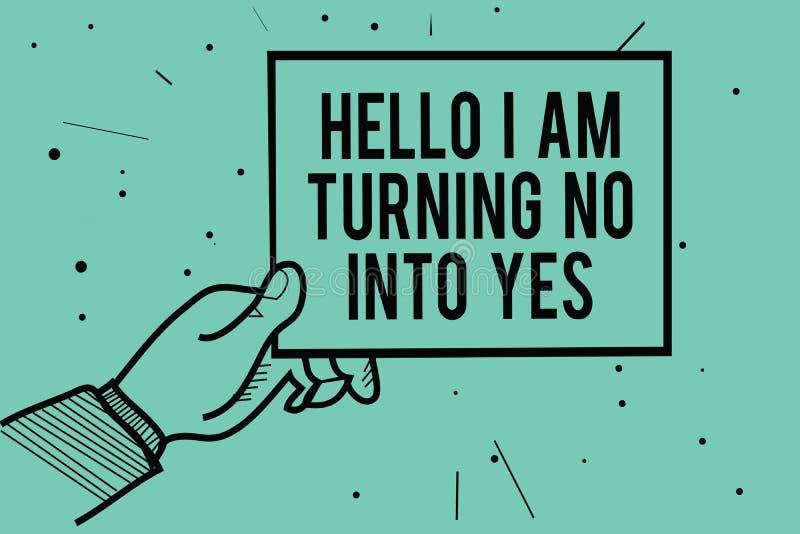 Sinal do texto que mostra o olá! que eu estou transformando não em sim Negativo em mudança do persuasor conceptual da foto na mão ilustração royalty free