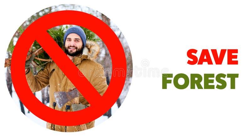 Sinal vermelho para fora cruzado no homem farpado do lenhador que leva a árvore e o machado recentemente reduzidos de abeto do Na fotografia de stock