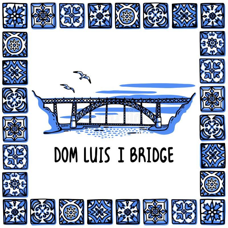 Sistema de las señales de Portugal Puente de los Dom Luis I, Oporto Paisaje del puente famoso en un marco de tejas portuguesas, a ilustración del vector