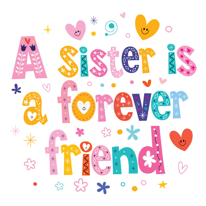 A sister is a forever friend. Decorative type stock illustration