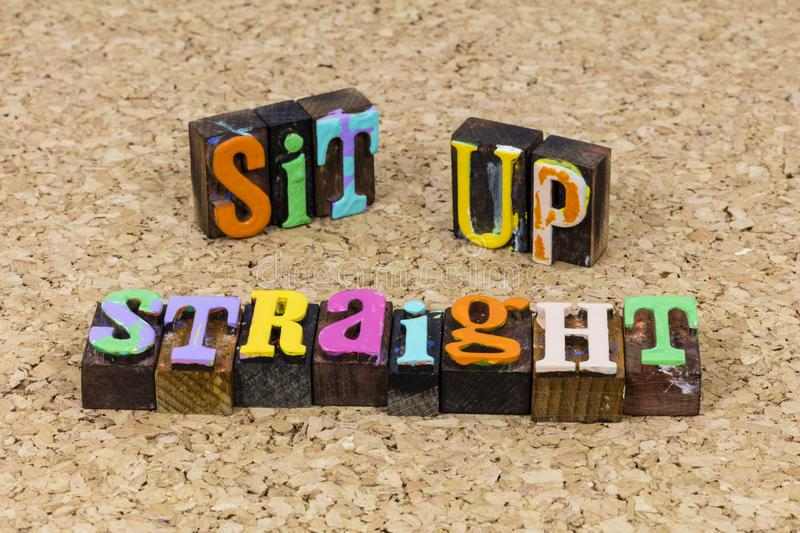 Sit up straight good spine posture healthy ergonomic wellness. Sit up straight good spine posture healthy ergonomic health wellness typography quote letter words stock images