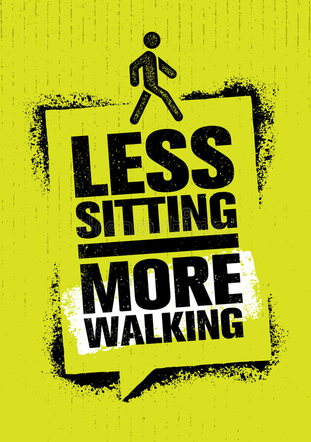 Less Sitting. More Walking. Healthy Lifestyle Motivation Quote Creative Banner Concept On Rough Background.  royalty free illustration