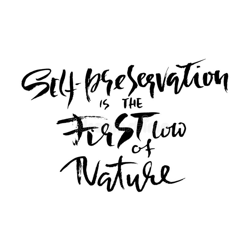 Självbevarelse är den första lagen av naturen Hand dragen torr borstebokstäver Färgpulverillustration Modern kalligrafi stock illustrationer